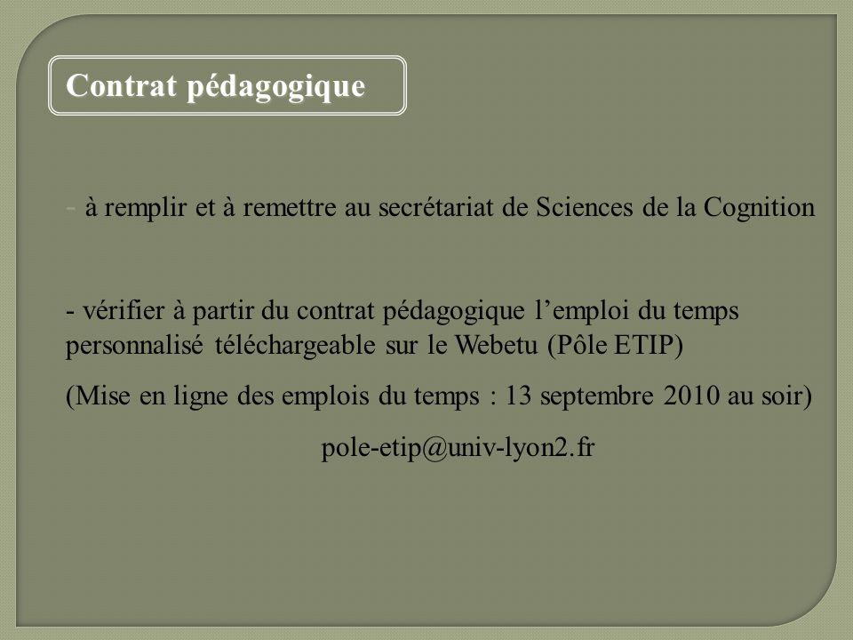 Contrat pédagogique - à remplir et à remettre au secrétariat de Sciences de la Cognition - vérifier à partir du contrat pédagogique lemploi du temps p