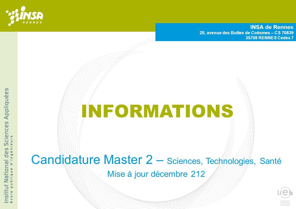 INSA de Rennes 20, avenue des Buttes de Coësmes – CS 70839 35708 RENNES Cedex 7 INFORMATIONS Candidature Master 2 – Sciences, Technologies, Santé Mise