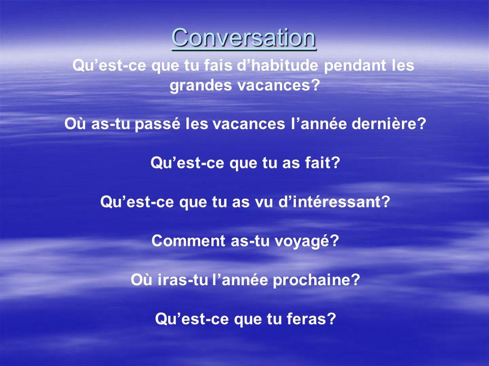 Conversation Quest-ce que tu fais dhabitude pendant les grandes vacances.