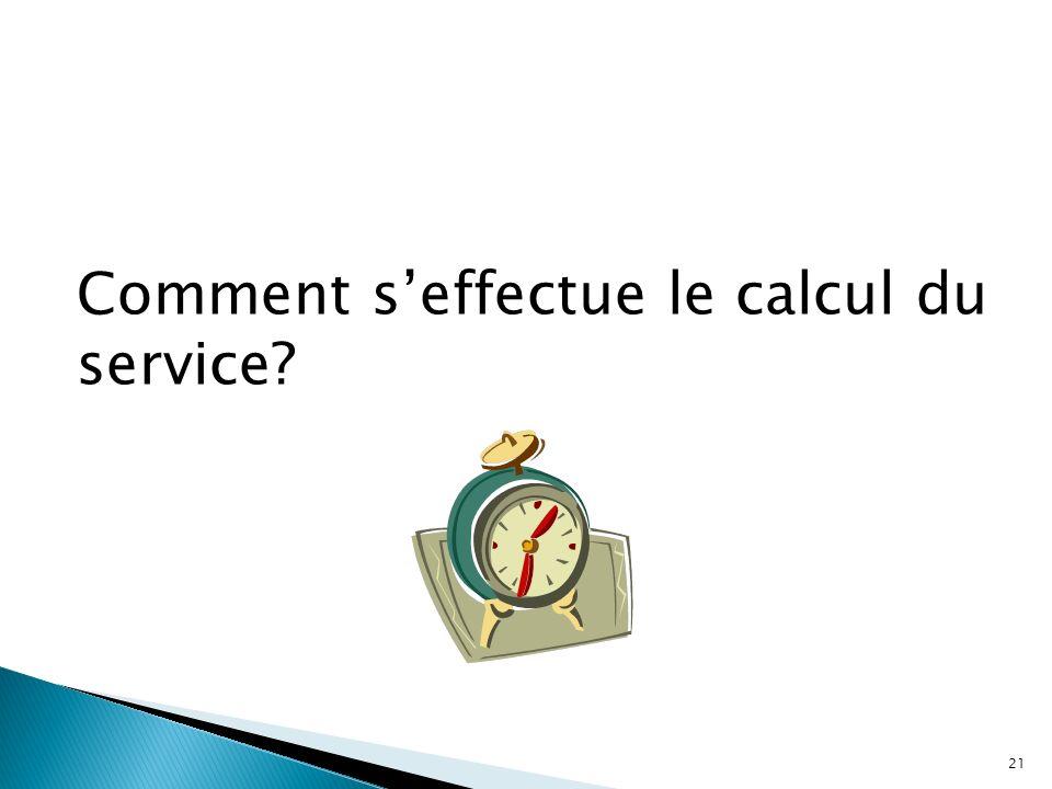 Comment seffectue le calcul du service? 21