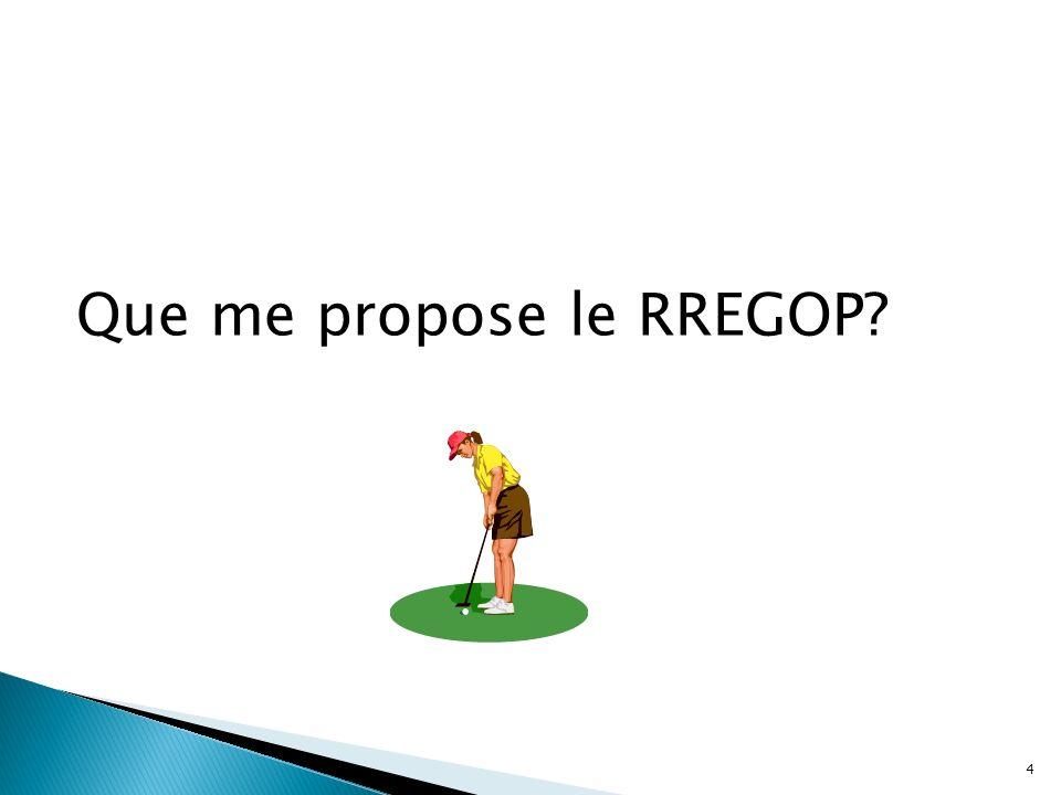Que me propose le RREGOP? 4