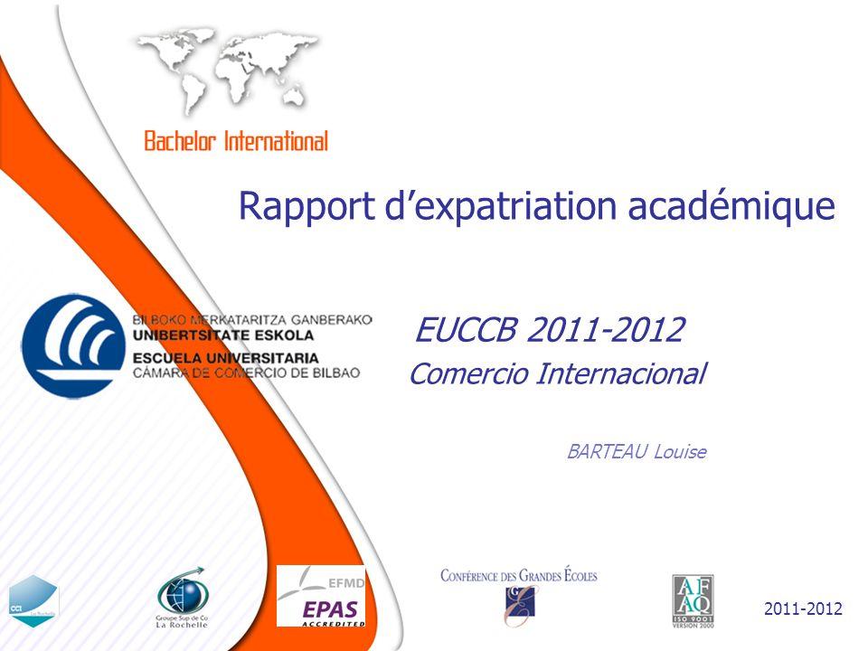 Rapport dexpatriation académique BARTEAU Louise EUCCB 2011-2012 2011-2012 Comercio Internacional