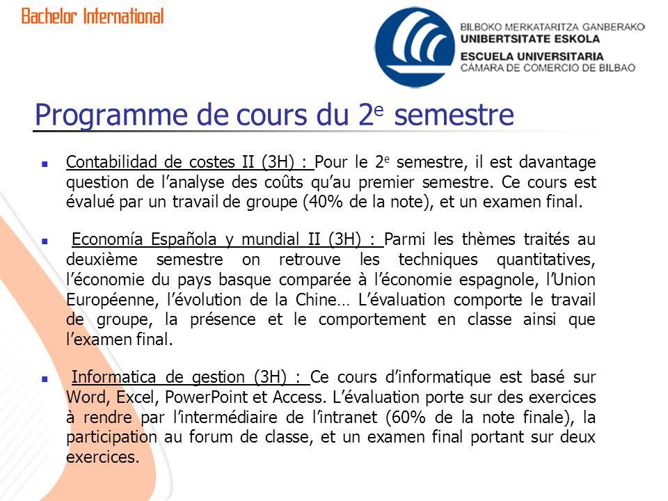 Programme de cours du 2 e semestre Contabilidad de costes II (3H) : Pour le 2 e semestre, il est davantage question de lanalyse des coûts quau premier semestre.
