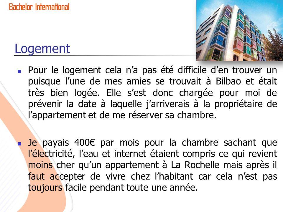 Logement Pour le logement cela na pas été difficile den trouver un puisque lune de mes amies se trouvait à Bilbao et était très bien logée.