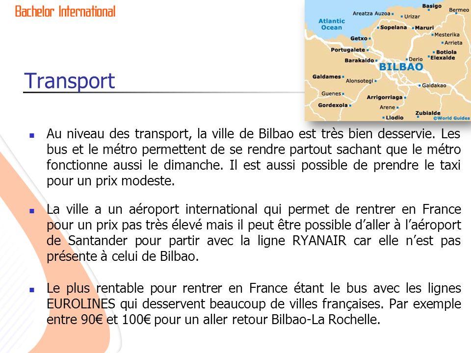 Transport Au niveau des transport, la ville de Bilbao est très bien desservie.