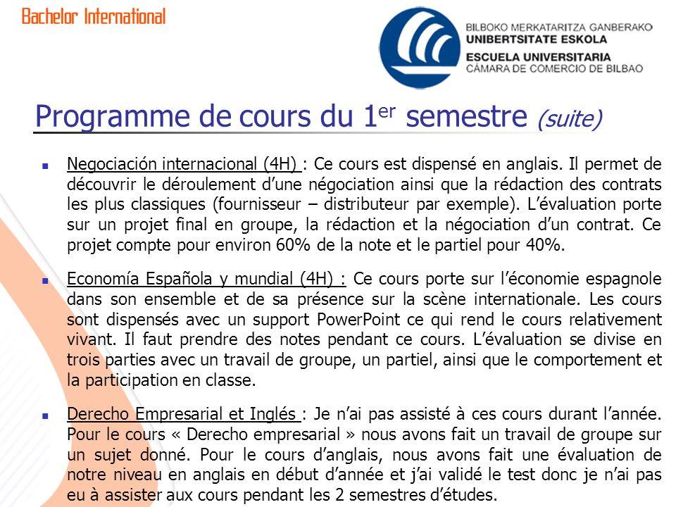 Programme de cours du 1 er semestre (suite) Negociación internacional (4H) : Ce cours est dispensé en anglais.