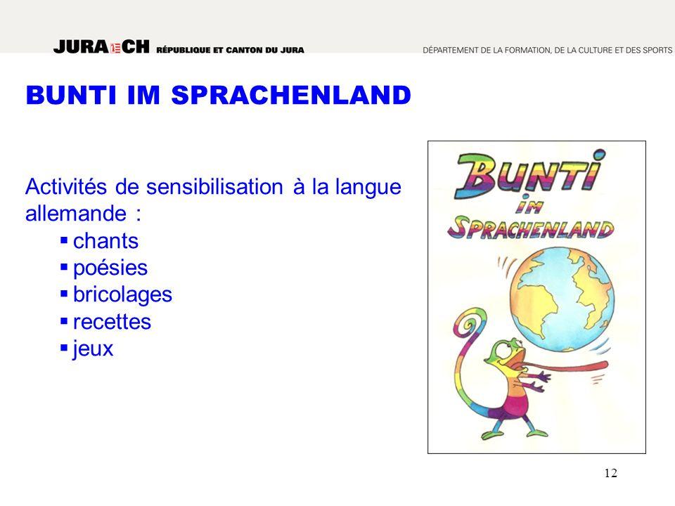 12 BUNTI IM SPRACHENLAND Activités de sensibilisation à la langue allemande : chants poésies bricolages recettes jeux