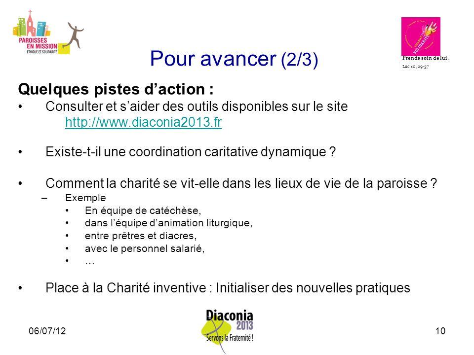 06/07/1210 Pour avancer (2/3) Quelques pistes daction : Consulter et saider des outils disponibles sur le site http://www.diaconia2013.fr Existe-t-il