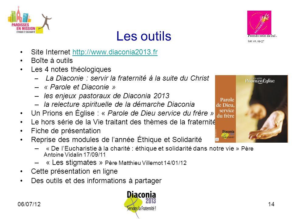 06/07/1214 Les outils Site Internet http://www.diaconia2013.frhttp://www.diaconia2013.fr Boîte à outils Les 4 notes théologiques – La Diaconie : servi