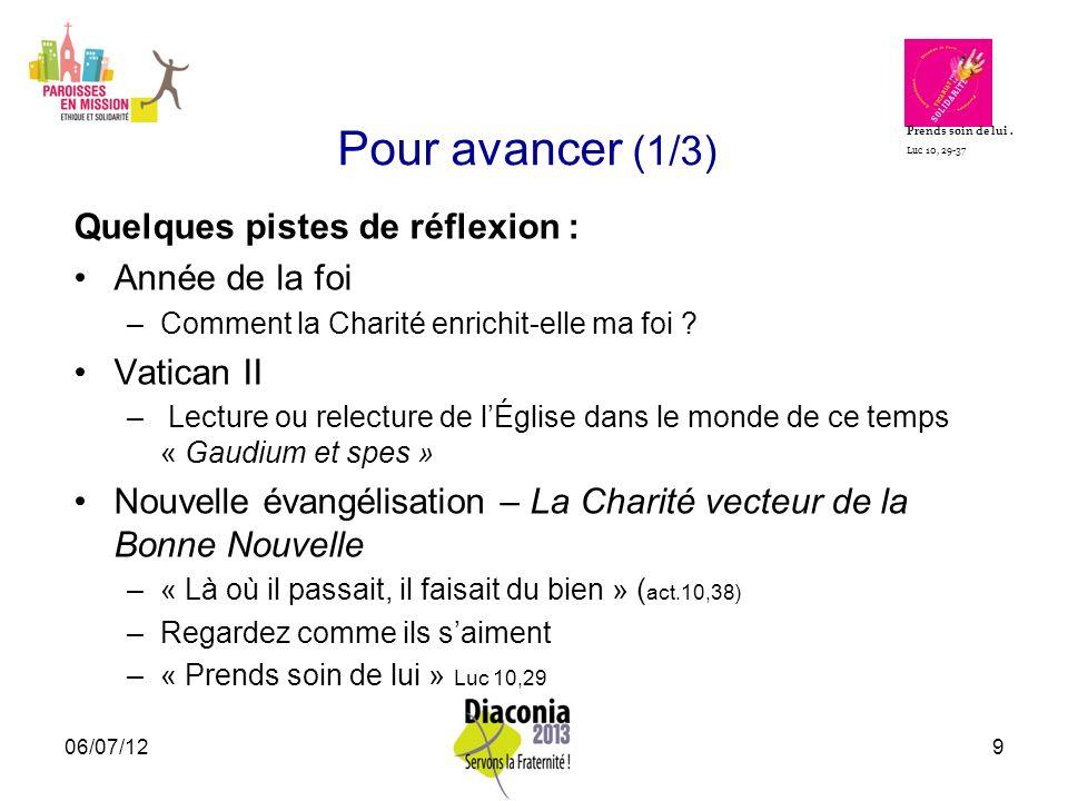 06/07/1210 Pour avancer (2/3) Quelques pistes daction : Consulter et saider des outils disponibles sur le site http://www.diaconia2013.fr Existe-t-il une coordination caritative dynamique .