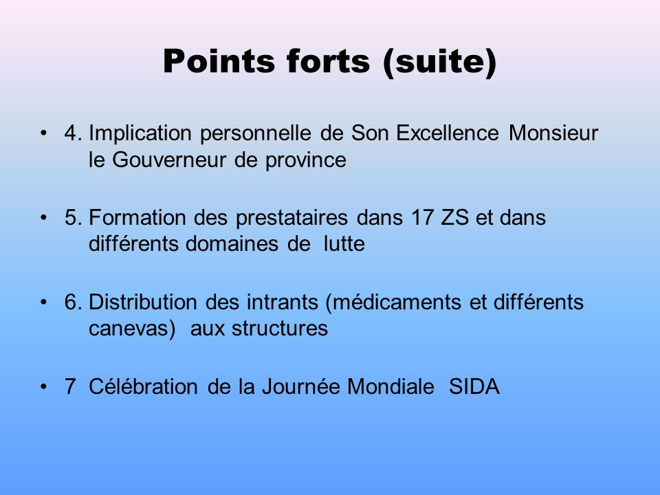 III. EVALUATION DU P.A.2005 A. Points Forts 1.