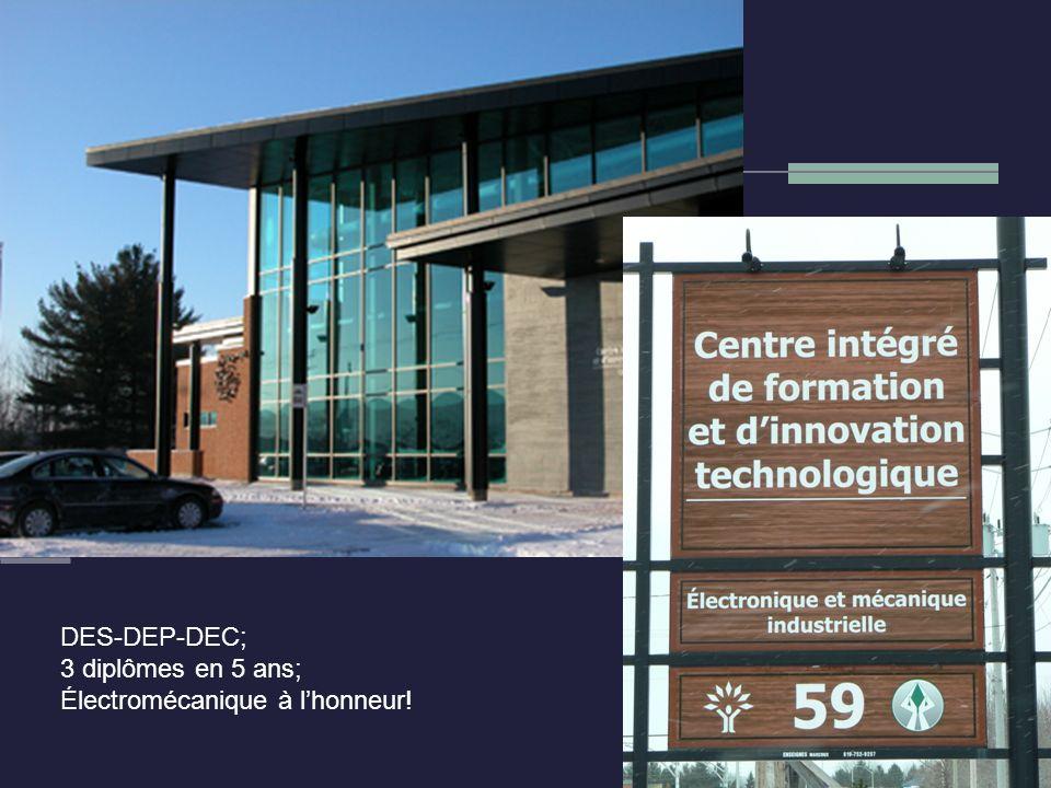 DES-DEP-DEC; 3 diplômes en 5 ans; Électromécanique à lhonneur!