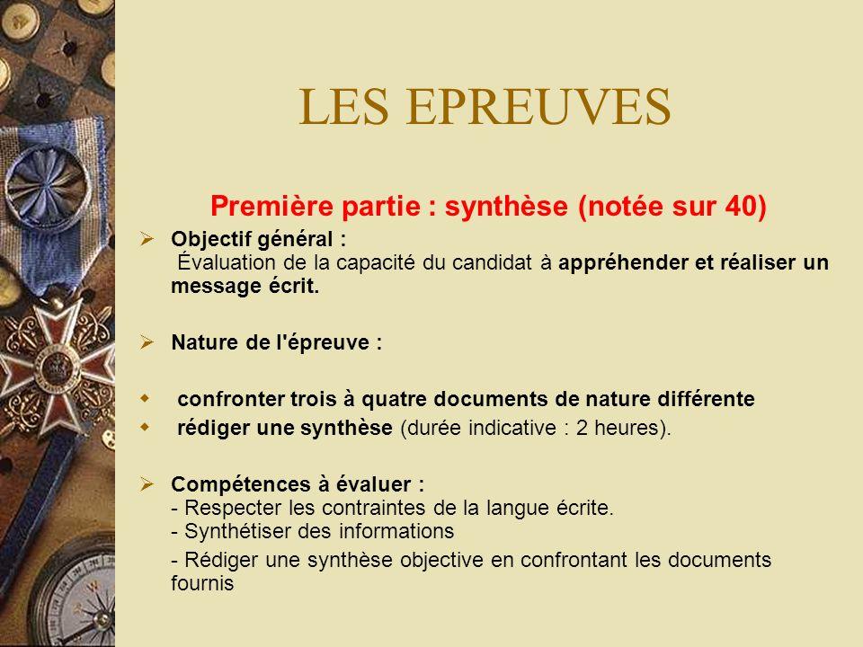 LES EPREUVES Première partie : synthèse Deuxième partie : écriture personnelle Quelles différences ?