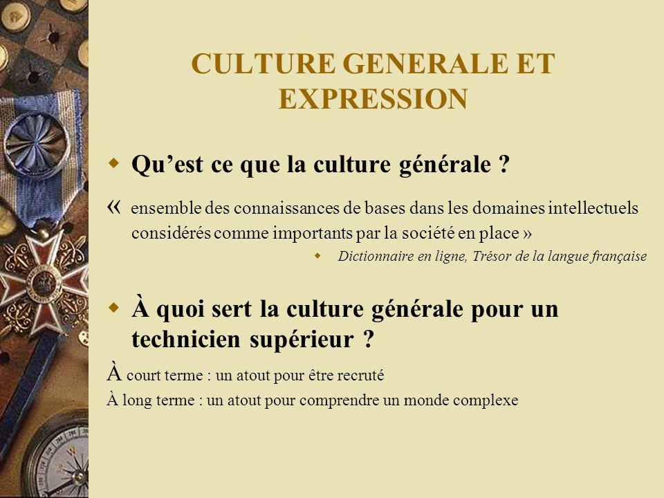 CULTURE GENERALE ET EXPRESSION Le but de lenseignement de CGE en BTS est de : donner aux étudiants la culture générale dont ils auront besoin dans leu