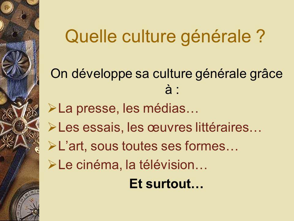 CULTURE GENERALE ET EXPRESSION Quest ce que la culture générale ? « ensemble des connaissances de bases dans les domaines intellectuels considérés com