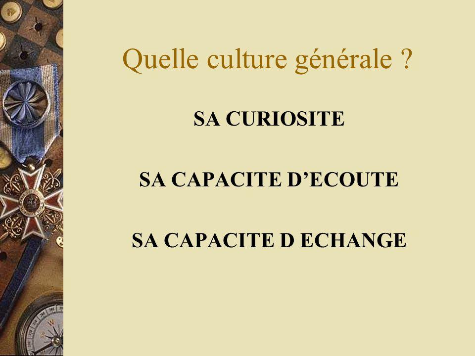 Quelle culture générale ? On développe sa culture générale grâce à : La presse, les médias… Les essais, les œuvres littéraires… Lart, sous toutes ses