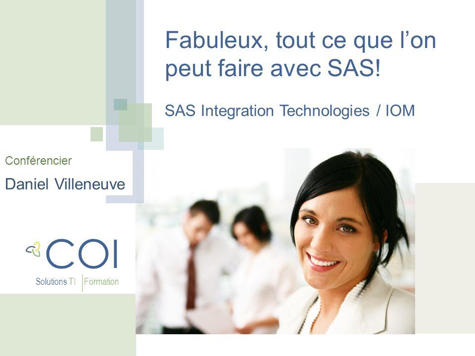 COI Solutions TI Formation Fabuleux, tout ce que lon peut faire avec SAS.