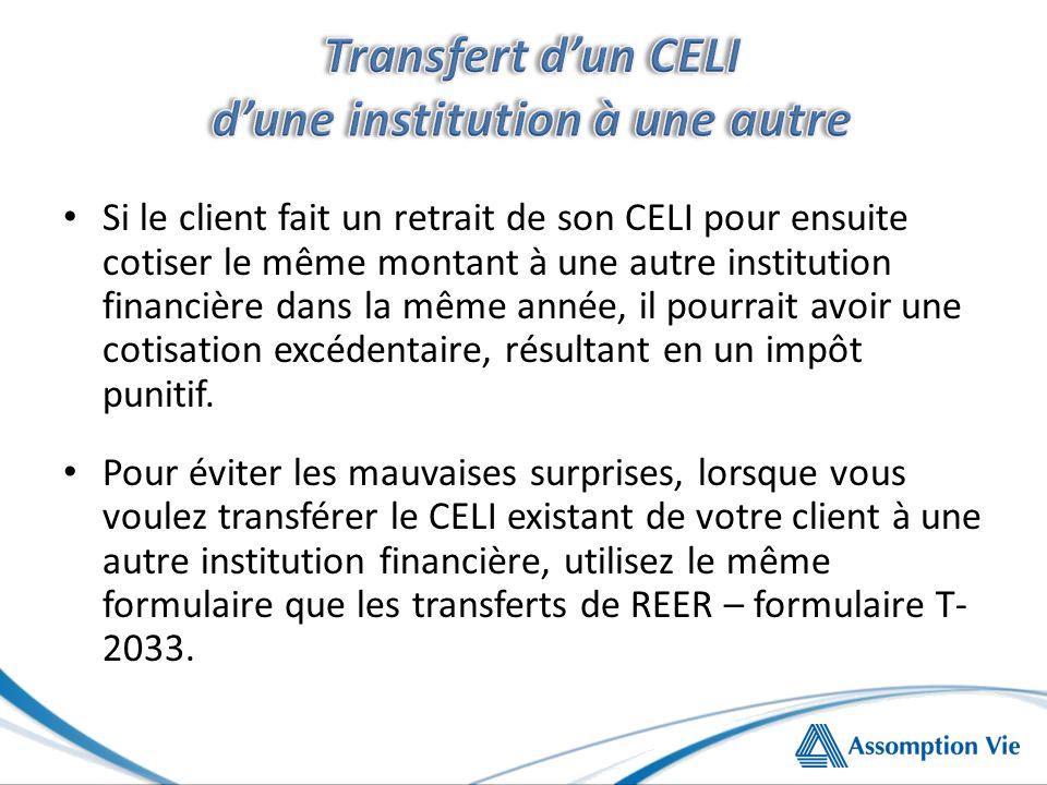 Si le client fait un retrait de son CELI pour ensuite cotiser le même montant à une autre institution financière dans la même année, il pourrait avoir une cotisation excédentaire, résultant en un impôt punitif.