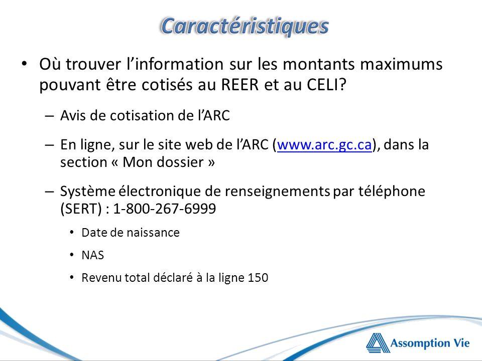 Où trouver linformation sur les montants maximums pouvant être cotisés au REER et au CELI.