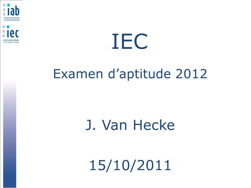 IEC Examen daptitude 2012 J. Van Hecke 15/10/2011