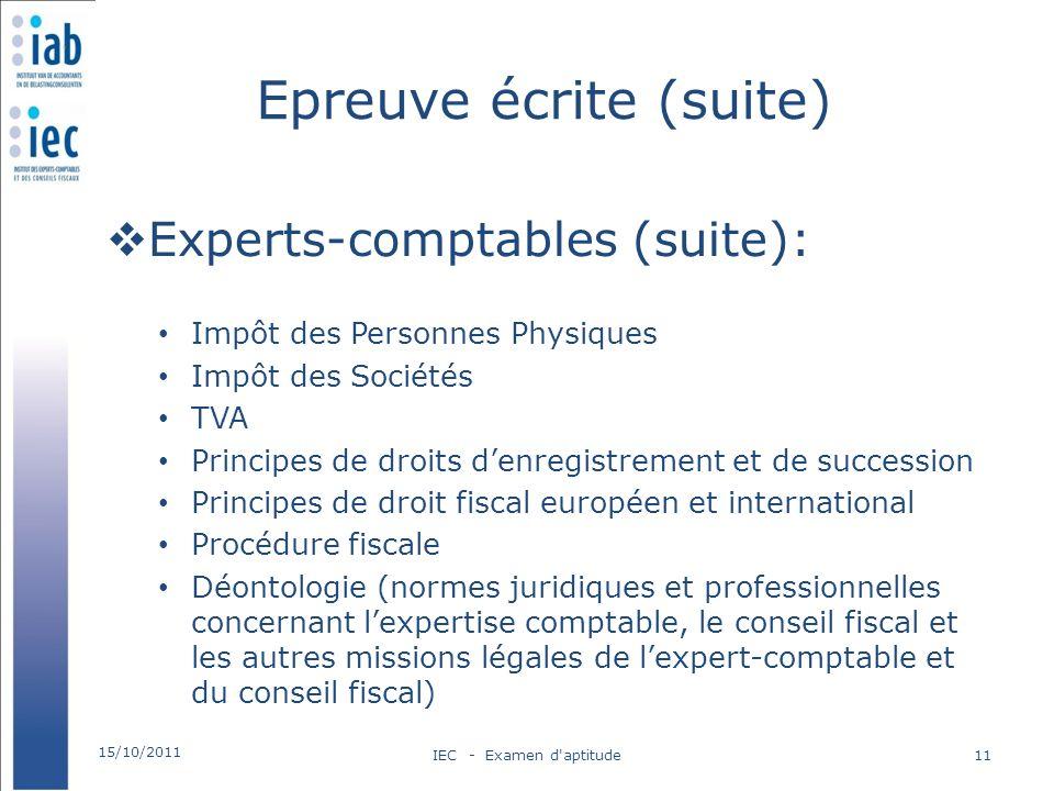 Epreuve écrite (suite) Experts-comptables (suite): Impôt des Personnes Physiques Impôt des Sociétés TVA Principes de droits denregistrement et de succ