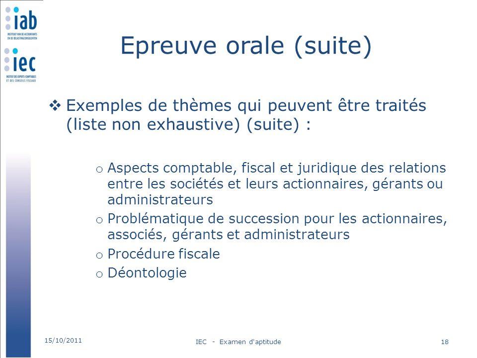 Epreuve orale (suite) Exemples de thèmes qui peuvent être traités (liste non exhaustive) (suite) : o Aspects comptable, fiscal et juridique des relati