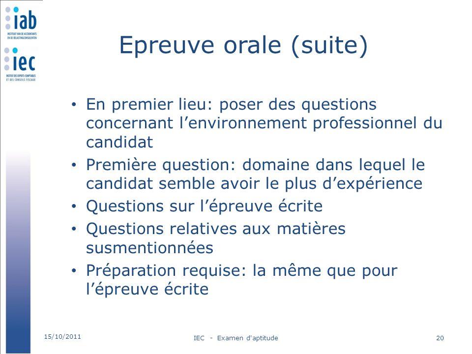 Epreuve orale (suite) En premier lieu: poser des questions concernant lenvironnement professionnel du candidat Première question: domaine dans lequel