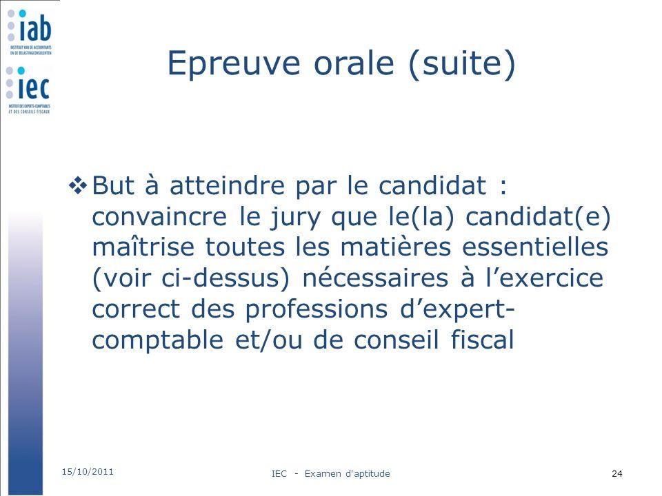 Epreuve orale (suite) But à atteindre par le candidat : convaincre le jury que le(la) candidat(e) maîtrise toutes les matières essentielles (voir ci-d