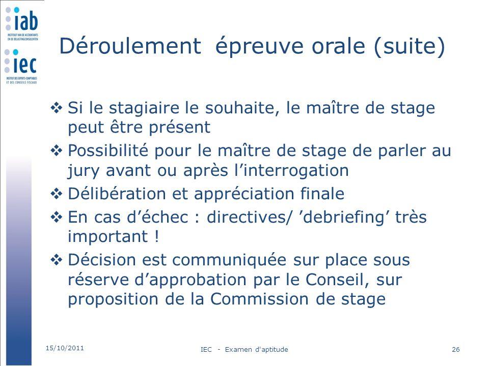 Déroulement épreuve orale (suite) Si le stagiaire le souhaite, le maître de stage peut être présent Possibilité pour le maître de stage de parler au j