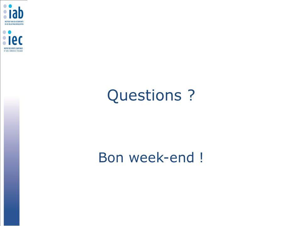 Questions ? Bon week-end !