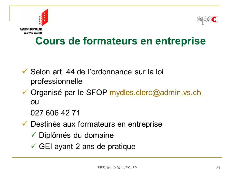 FEE/04.10.2011/YC/SP 24 Cours de formateurs en entreprise Selon art.