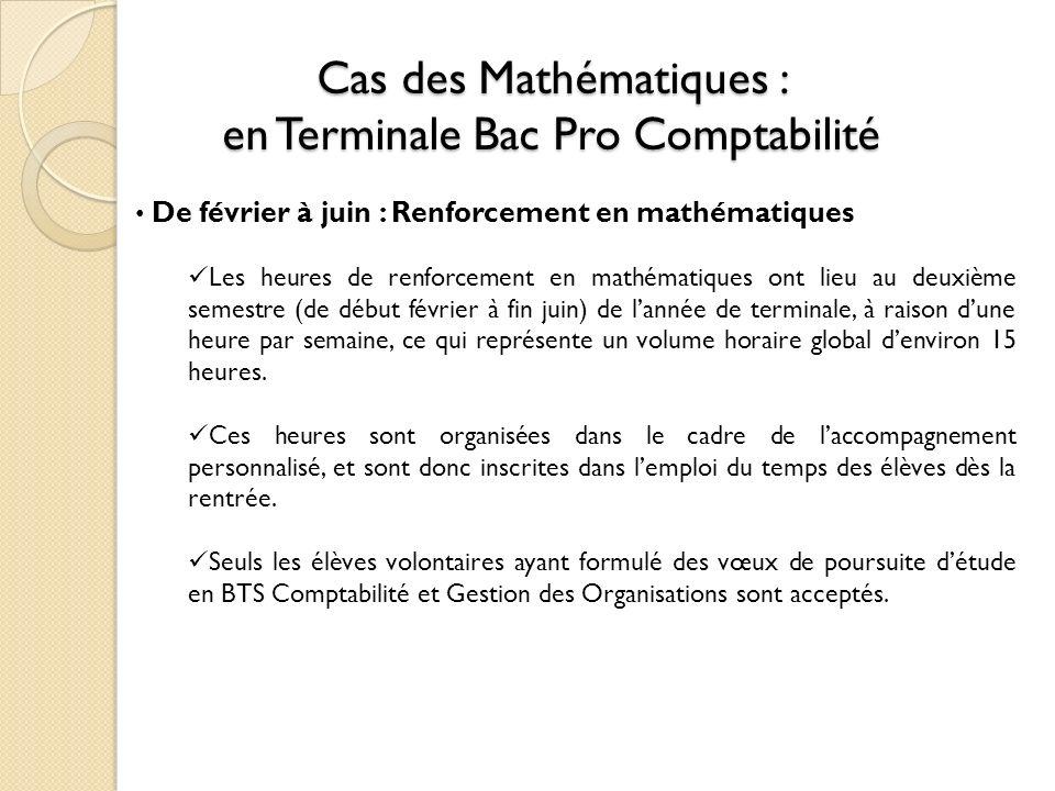 Cas des Mathématiques : en Terminale Bac Pro Comptabilité De février à juin : Renforcement en mathématiques Les heures de renforcement en mathématique