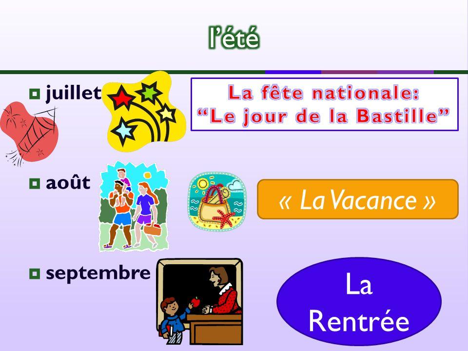 juillet août septembre « La Vacance » La Rentrée