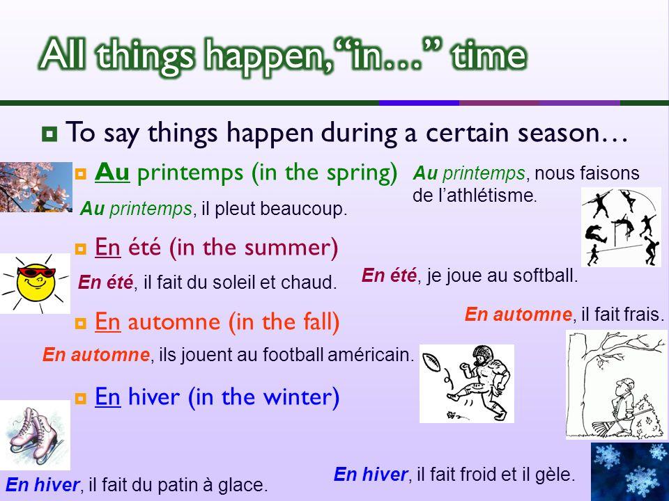 un mois: (janvier est un exemple dun mois.) une année: (Il y a douze mois dans une année) une saison (Il y a quatre saisons dans une année) jours: (Dhabitude, 30 jours font un mois.)