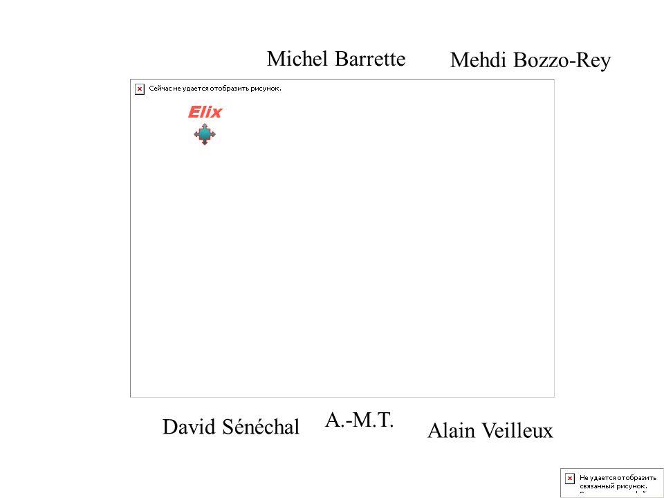 David Sénéchal A.-M.T. Michel Barrette Alain Veilleux Mehdi Bozzo-Rey Elix