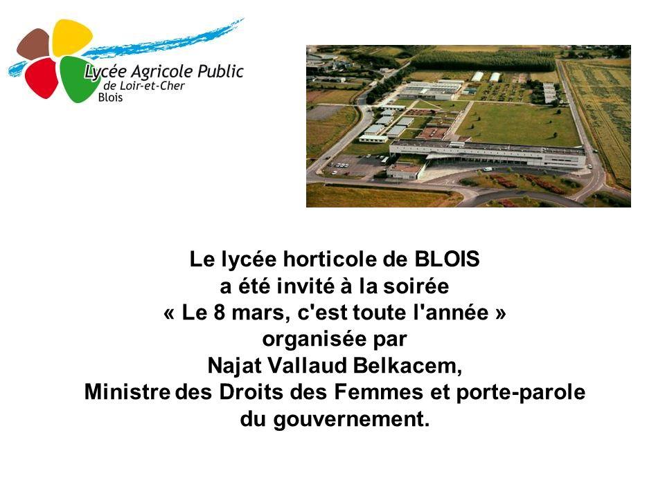 Le lycée horticole de BLOIS a été invité à la soirée « Le 8 mars, c'est toute l'année » organisée par Najat Vallaud Belkacem, Ministre des Droits des
