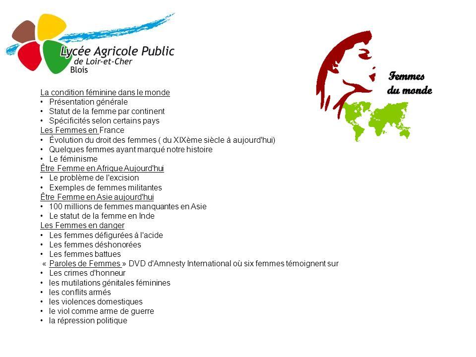 Le projet du lycée horticole de Blois, proposé par Véronique PIFRE, professeure d histoire géographie et de diversité culturelle « Être femme aujourd hui dans le monde » a été retenu par le cabinet de la Ministre des Droits des Femmes Nadjat Vallaud Belkacem.