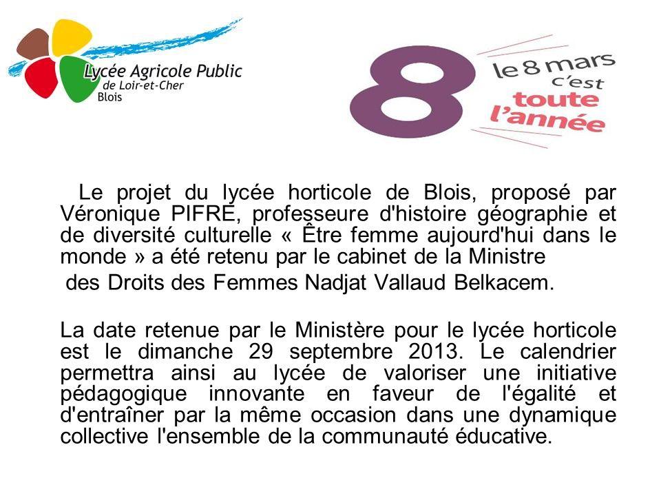 Le projet du lycée horticole de Blois, proposé par Véronique PIFRE, professeure d'histoire géographie et de diversité culturelle « Être femme aujourd'