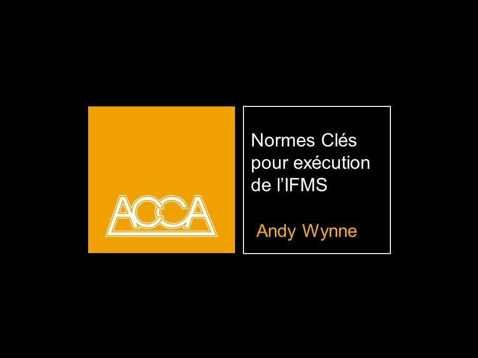 Normes Clés pour exécution de lIFMS Andy Wynne