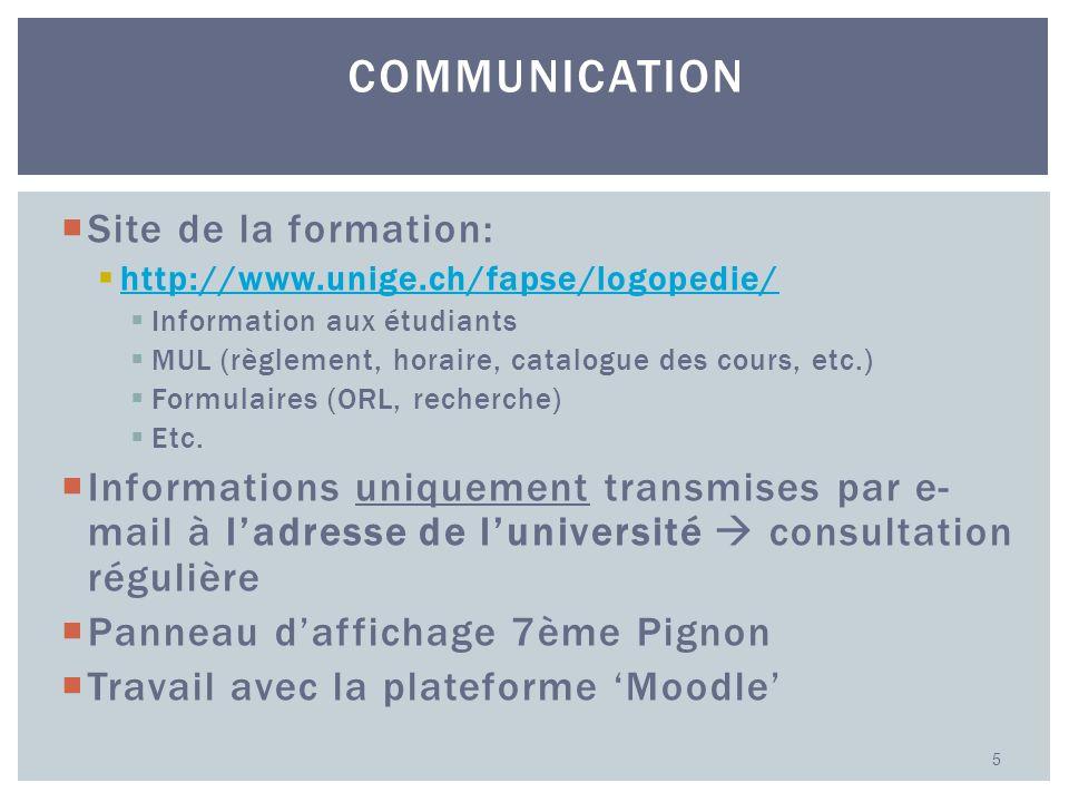 Site de la formation: http://www.unige.ch/fapse/logopedie/ Information aux étudiants MUL (règlement, horaire, catalogue des cours, etc.) Formulaires (