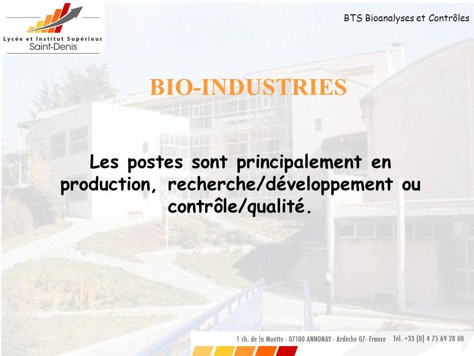 BTS Bioanalyses et Contrôles Les postes sont principalement en production, recherche/développement ou contrôle/qualité. BIO-INDUSTRIES