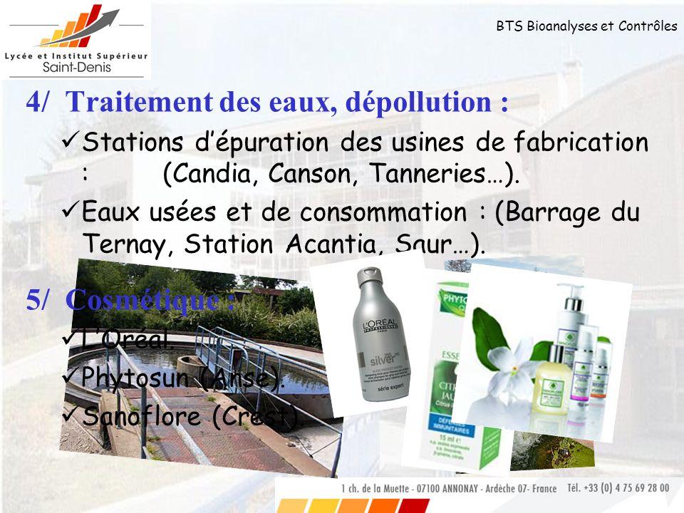 BTS Bioanalyses et Contrôles 4/ Traitement des eaux, dépollution : Stations dépuration des usines de fabrication :(Candia, Canson, Tanneries…). Eaux u