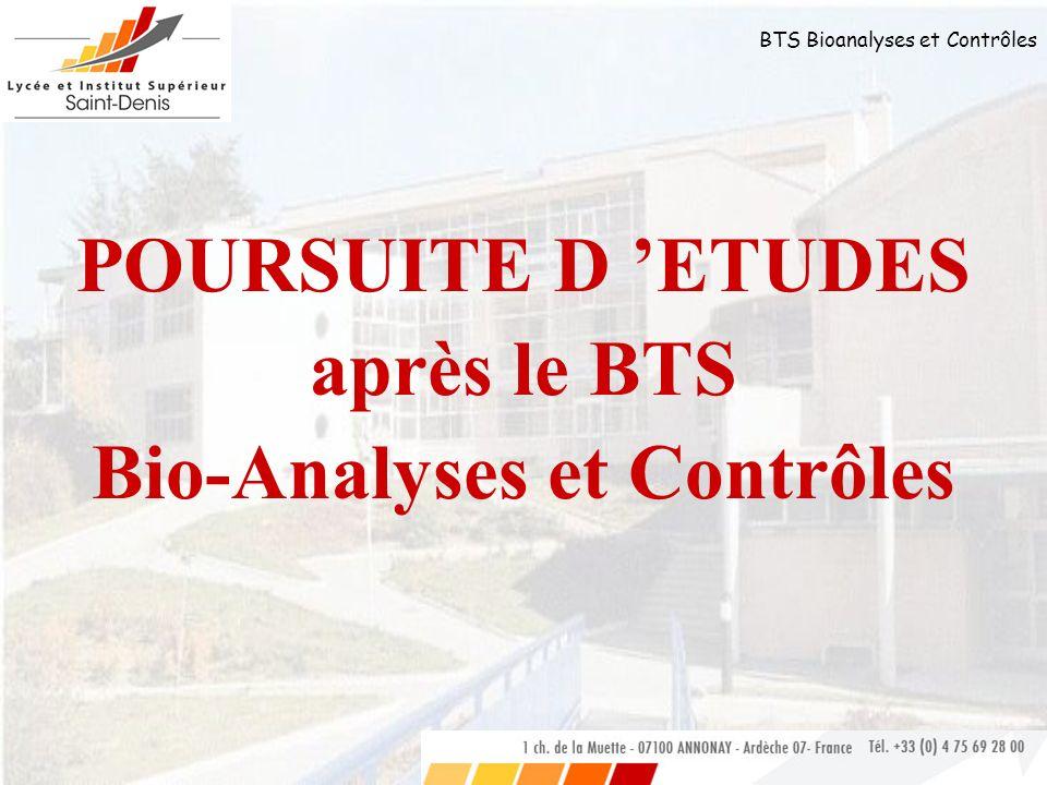 BTS Bioanalyses et Contrôles POURSUITE D ETUDES après le BTS Bio-Analyses et Contrôles