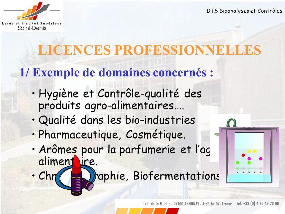 BTS Bioanalyses et Contrôles Hygiène et Contrôle-qualité des produits agro-alimentaires…. Qualité dans les bio-industries Pharmaceutique, Cosmétique.