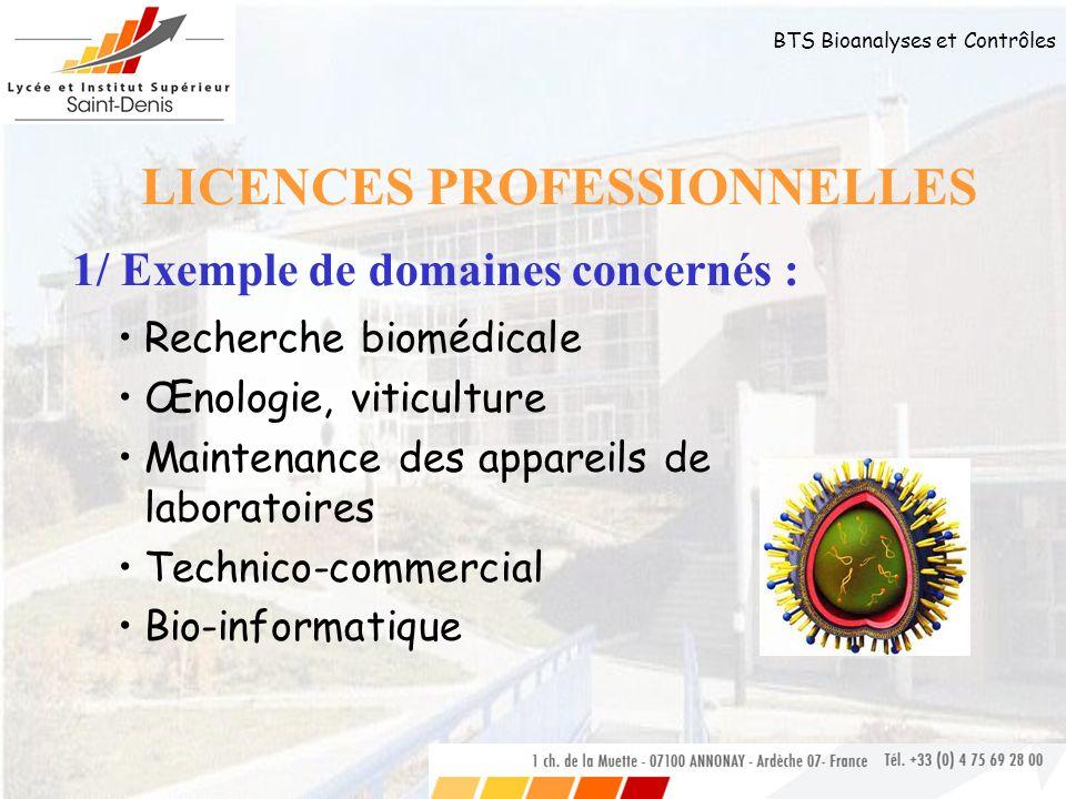 BTS Bioanalyses et Contrôles Recherche biomédicale Œnologie, viticulture Maintenance des appareils de laboratoires Technico-commercial Bio-informatiqu