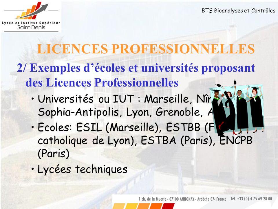 BTS Bioanalyses et Contrôles 2/ Exemples décoles et universités proposant des Licences Professionnelles Universités ou IUT : Marseille, Nîmes, Sophia-