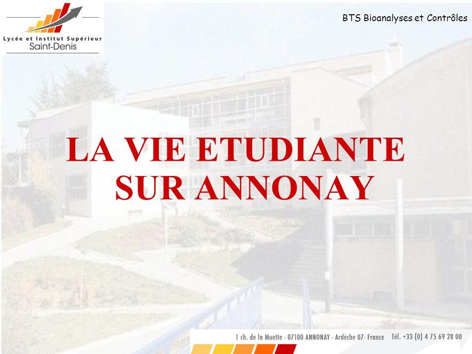 BTS Bioanalyses et Contrôles LA VIE ETUDIANTE SUR ANNONAY