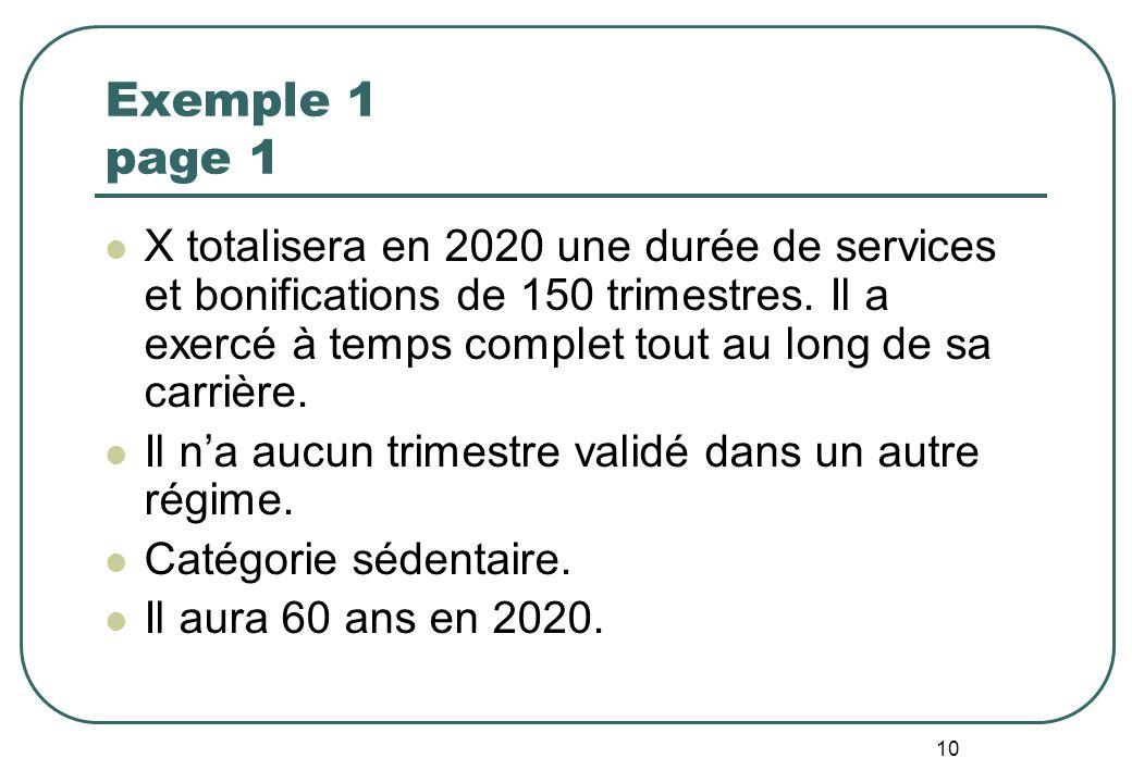 10 Exemple 1 page 1 X totalisera en 2020 une durée de services et bonifications de 150 trimestres.
