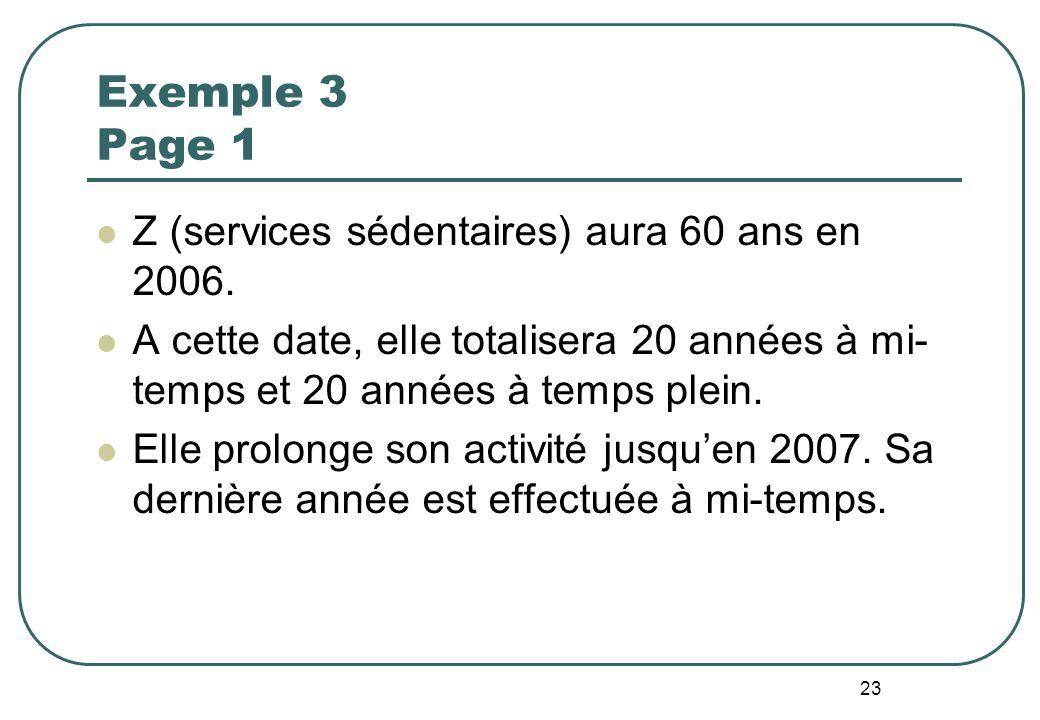 23 Exemple 3 Page 1 Z (services sédentaires) aura 60 ans en 2006.
