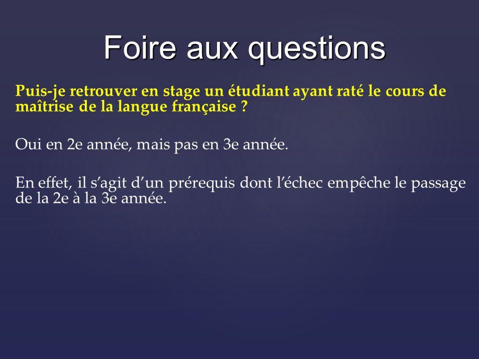 Puis-je retrouver en stage un étudiant ayant raté le cours de maîtrise de la langue française .